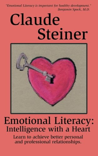 Emotional Literacy: Intelligence with a Heart, by Claude Steiner