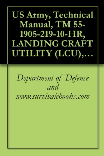 us-army-technical-manual-tm-55-1905-219-10-hr-landing-craft-utility-lcu-1667-class-boston-hull-numbe