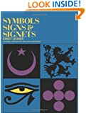 Symbols, Signs and Signets (Dover Pictorial Archive)