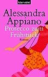 Prosecco zum Frühstück: Roman
