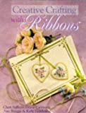 img - for Creative Crafting With Ribbons book / textbook / text book