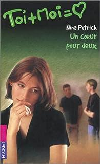 Toi + Moi = Coeur, tome 13 : Un coeur pour deux par Petrick