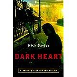Dark Heart: The Shocking Truth About Hidden Britainby Nick Davies