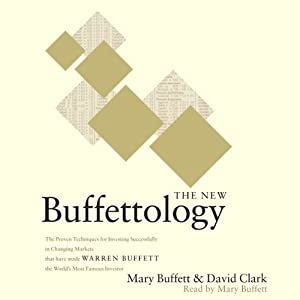 The New Buffettology: Warren Buffett's Proven Techniques for Investing Successfully in Changing Markets | [Mary Buffett, David Clark]