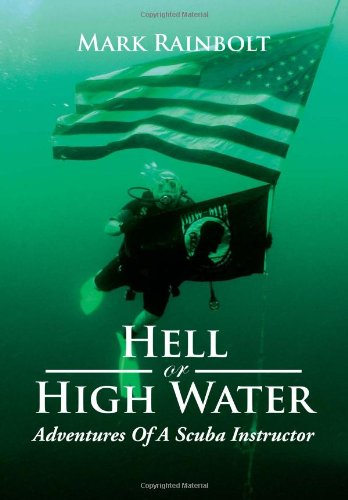 Hell or High Water: Adventures of a Scuba Instructor