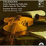 Telemann: 12 Fantasias for Violin Solo; Gulliver Suite for Two Violins