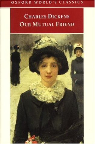 Our Mutual Friend (Oxford World's Classics)