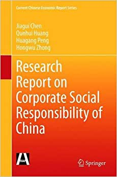 Research Report On Corporate Social Responsibility Of China (Current Chinese Economic Report Series)