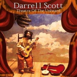 Darrell Scott - Theatre of the Unheard - Zortam Music