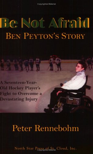 Be Not Afraid: Ben Peyton&#39;s Story