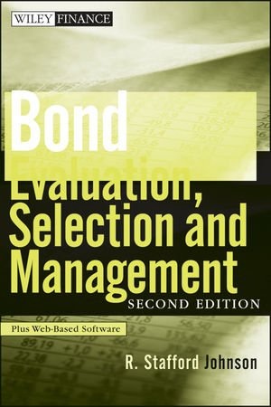 Bond Evaluation, Selection, and Management, + Website (Wiley Finance)