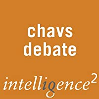 Apart from Chavs, the British Have No Class: An Intelligence Squared Debate  by Intelligence Squared Limited