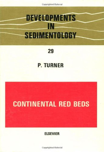 Continental Red Beds (Developments In Sedimentology)
