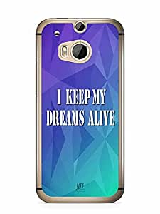 YuBingo I Keep My Dreams Alive Designer Mobile Case Back Cover for HTC One M8