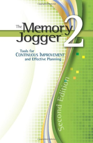 The Memory Jogger 2: Tools for Continuous Improvement and...