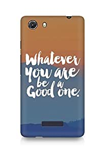 Amez Whatever you are Be a Good One Back Cover For Micromax Unite 3