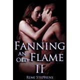 Fanning an Old Flame II (M/f Erotica)by Remi Stephens