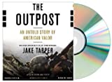 THE OUTPOST Audiobook:OUTPOST Audio CD:By Jake Tapper:The Outpost: An Untold Story of American Valor [Audiobook, CD, Unabridged]