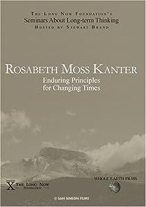 Rosabeth Moss Kanter: Enduring Principles for Changing Times