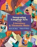 Integrating Language Arts Through Literature and Thematic Units [Hardcover] [2005] 1 Ed. Betty D. Roe, Elinor P. Ross