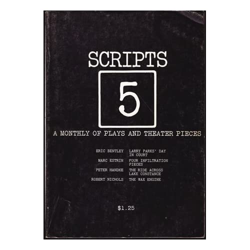 SCRIPTS 5: A Monthly of Plays and Theater Pieces - Vol. 1, No. 5, March 1972, Munk, Erika (editor)