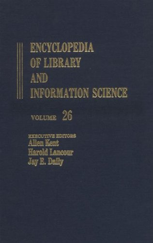Encyclopedia of Library and Information Science: Volume 26 - Role Indicators to St. Anselm-College Library (Rome) (Libra