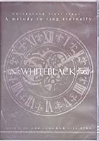 WHITEBLACK Final stage・・・ (A melody to ring eternally・2010.7.22京都府立文化芸術会館 ) [DVD]