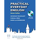 Practical Everyday English with CD: A Self-study Method of Spoken English for Upper Intermediate and Advanced Studentsby Steven Collins