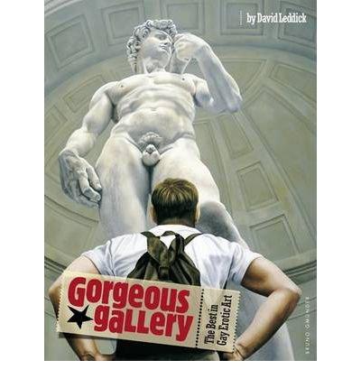 [(Gorgeous Gallery)] [ By (author) David Leddick ] [July, 2012]