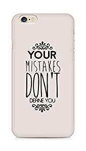AMEZ your mistakes dont define you Back Cover For Apple iPhone 6s