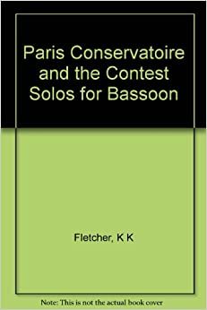 The Paris Conservatoire and the Contest Solos for Bassoon