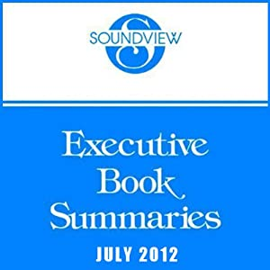 Soundview Executive Book Summaries, July 2012 | [Bob Frisch, Judith Humphrey, Gary Hamel]