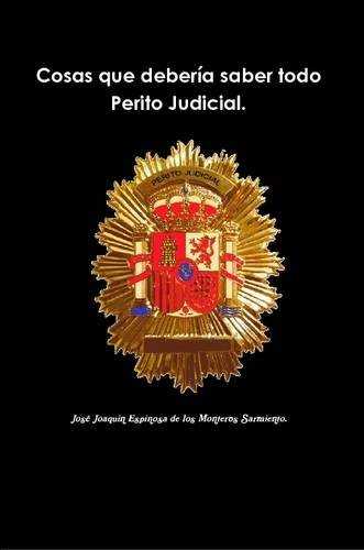 Cosas que debería saber todo Perito Judicial.