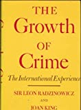 img - for The Growth of Crime: The International Experience by Sir Leon Radzinowicz (1977-05-06) book / textbook / text book