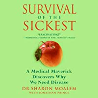 Survival of the Sickest: A Medical Maverick Discovers Why We Need Disease (       UNABRIDGED) by Sharon Moalem, Jonathan Prince Narrated by Eric Conger