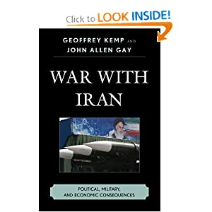 War With Iran: Political, Military and Economic Consequences Geoffrey Kemp and John Allen Gay