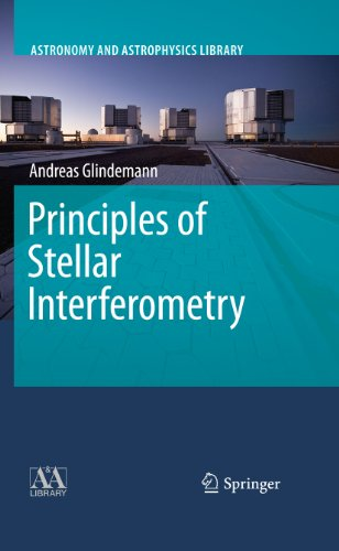 Principles Of Stellar Interferometry (Astronomy And Astrophysics Library)