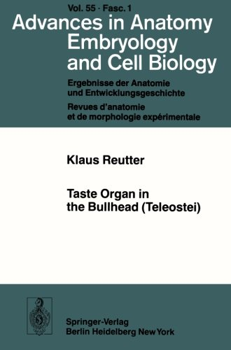 Taste Organ In The Bullhead (Teleostei) (Advances In Anatomy, Embryology And Cell Biology)
