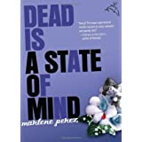 Dead Is a State of Mind ~ Marlene Perez