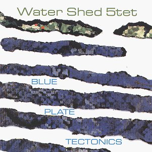 Blue Plate Tectonics by Water Shed 5tet