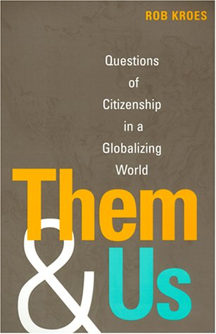 Them and Us: Questions of Citizenship in a Globalizing World