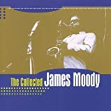 The Collected James Moody