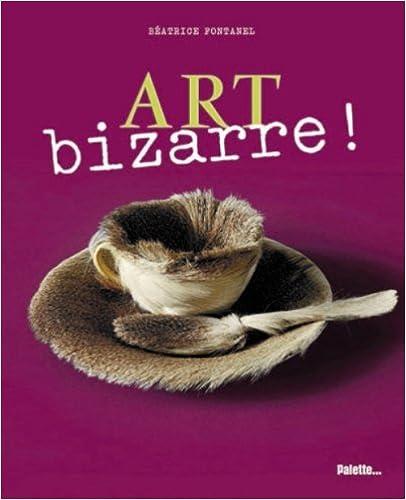 Art bizarre !