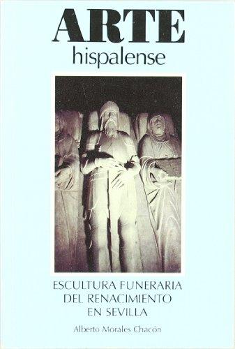 Escultura funeraria del Renacimiento en Sevilla (Arte Hispalense)