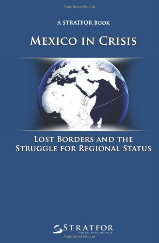 Mexico In Crisis: Lost Borders and the Struggle for Regional Status