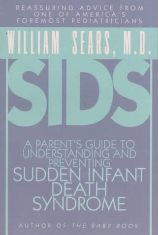 Sids: A Parent'S Guide To Understanding And Preventing Sudden Infant Death Syndrome