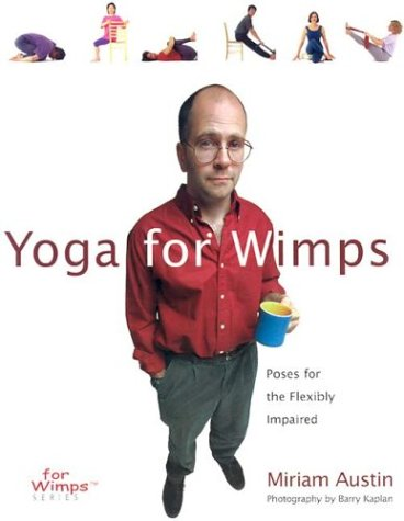 Image for Yoga For Wimps: Poses for The Flexibly Impaired