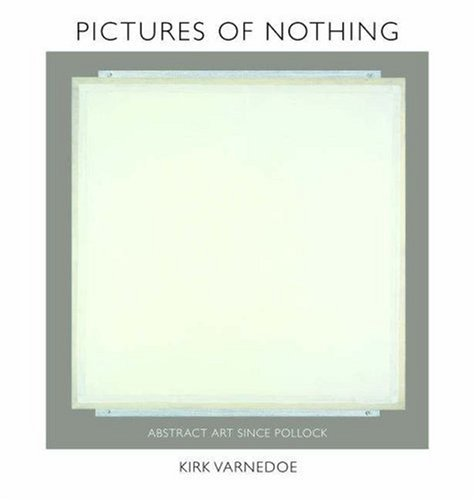 Pictures of Nothing: Abstract Art since Pollock (Bollingen)