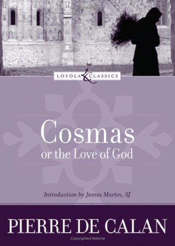 Cosmas, or the Love of God (Loyola Classics)