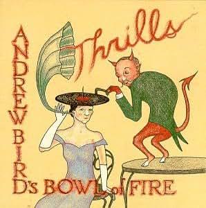 Andrew Bird'S Bowl/Thrills